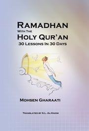 Ramadhan With The Holy Qur'an - 30 Days, 30 Lessons ebook by S.L Al-Hakim, Mohsen Gharaati