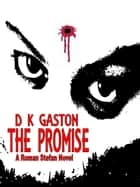 The Promise ebook by D K Gaston