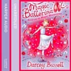 Rosa and the Magic Moonstone (Magic Ballerina, Book 9) audiobook by Darcey Bussell