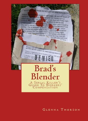Brad's Blender - A Serial Killer's Guide To Workers' Compensation E-bok by Glenna Thorson