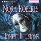 Honest Illusions audiobook by Nora Roberts
