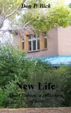 New Life eBook by Don P. Bick