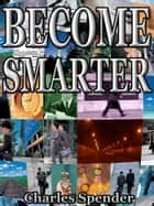Become Smarter ebook by Charles Spender