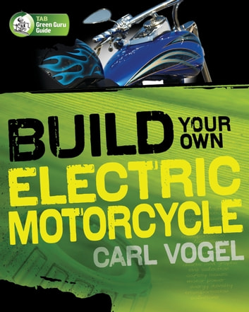 Build Your Own Electric Motorcycle ebook by Carl Vogel