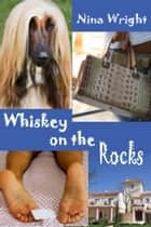 Whiskey on the Rocks ebook by Nina Wright