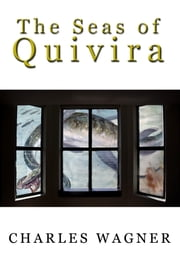 The Seas of Quivira ebook by Charles Wagner