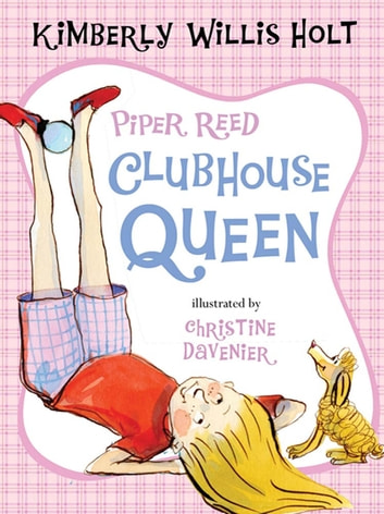 Piper Reed, Clubhouse Queen ebook by Kimberly Willis Holt