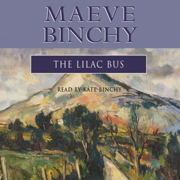The Lilac Bus audiobook by Maeve Binchy