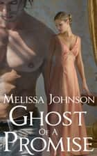 Ghost of a Promise ebook by Melissa Johnson
