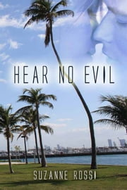 Hear No Evil ebook by Suzanne Rossi