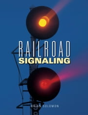 Railroad Signaling ebook by Brian Solomon