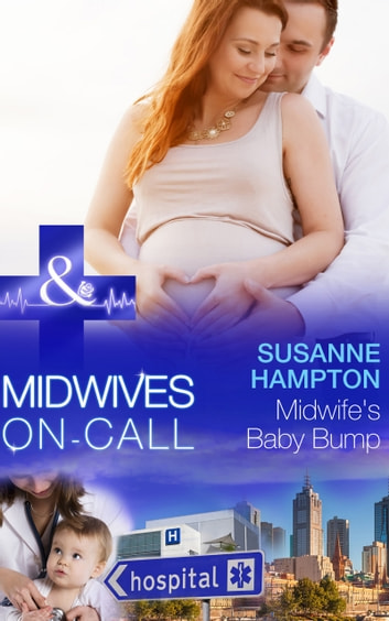Midwife's Baby Bump (Mills & Boon Medical) (Midwives On-Call, Book 4) ebook by Susanne Hampton