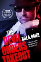 The Devil Orders Takeout ebook by Bill A. Brier