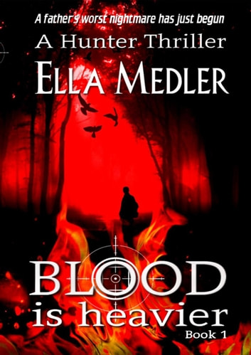 Blood is Heavier - The Hunter Series, #1 ebook by Ella Medler
