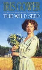 The Wild Seed ebook by Iris Gower