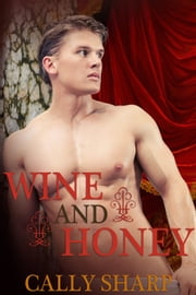 Wine and Honey (The Roman Boy, Book 2) ebook by Cally Sharp