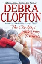Shane: The Cowboy's Junk-Store Princess ebook by Debra Clopton