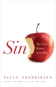Sin - The Early History of an Idea ebook by Paula Fredriksen