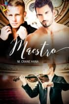 Maestro ebook by M. Crane Hana