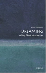 Dreaming: A Very Short Introduction ebook by J. Allan Hobson