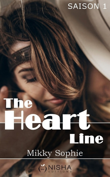 The Heart Line - Saison 2 ebook by Mikky Sophie
