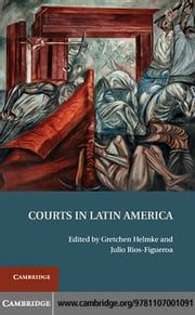 Courts in Latin America ebook by Helmke, Gretchen