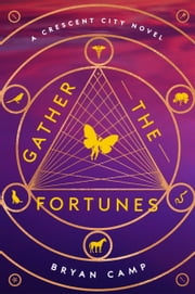 Gather the Fortunes ebook by Bryan Camp