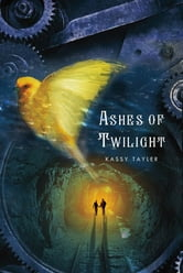 Ashes of Twilight ebook by Kassy Tayler