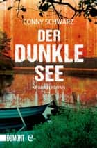 Der dunkle See - Kriminalroman ebook by Conny Schwarz