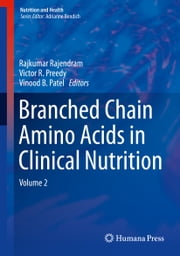Branched Chain Amino Acids in Clinical Nutrition - Volume 2 ebook by Rajkumar Rajendram,Victor R. Preedy,Vinood B. Patel