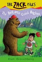 Zack Files 19: The Boy Who Cried Bigfoot ebook by Dan Greenburg, Jack E. Davis