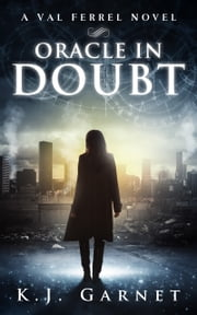 Oracle in Doubt ebook by K.J. Garnet