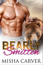 Bearly Smitten ebook by Misha Carver