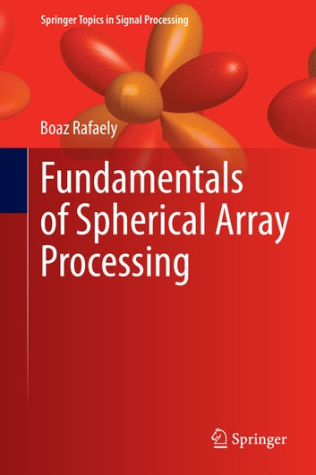 Fundamentals of Spherical Array Processing ebook by Boaz Rafaely