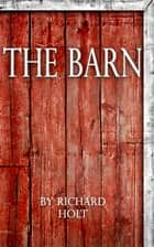 The Barn ebook by Richard Holt