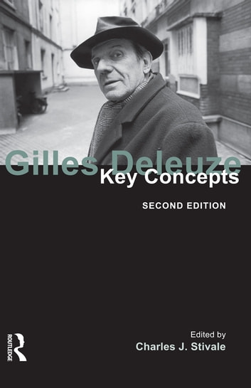 Gilles Deleuze - Key Concepts ebook by Charles J. Stivale