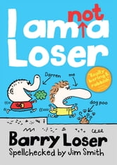 Barry Loser: I am Not a Loser ebook by Jim Smith