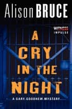 A Cry in the Night ebook by Alison Bruce