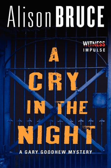 A Cry in the Night - A Gary Goodhew Mystery ebook by Alison Bruce