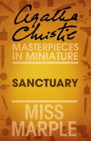 Sanctuary: A Miss Marple Short Story ebook by Agatha Christie