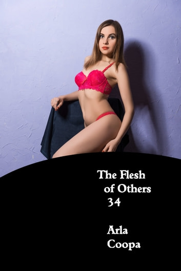 The Flesh of Others 34 ebook by Arla Coopa