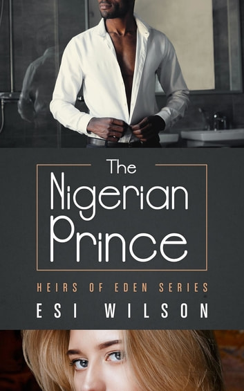 The Nigerian Prince ebook by Esi Wilson