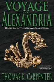 Voyage of Alexandria ebook by Thomas K. Carpenter