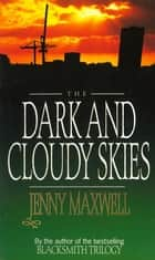 The Dark And Cloudy Skies ebook by Jenny Maxwell