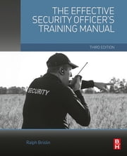 The Effective Security Officer's Training Manual ebook by Ralph Brislin