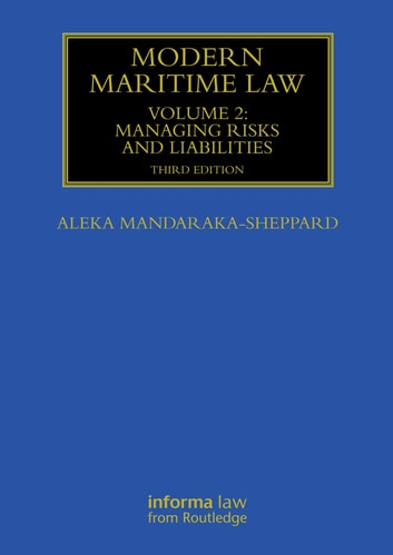 Modern Maritime Law (Volume 2) - Managing Risks and Liabilities ebook by Aleka Mandaraka-Sheppard