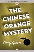 The Chinese Orange Mystery ebook by Ellery Queen