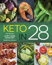 Keto in 28 - The Ultimate Low-Carb, High-Fat Weight-Loss Solution ebook by Michelle Hogan, Susan Zogheib MHS, RD,...