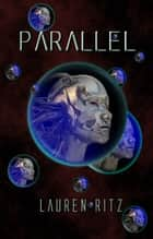 Parallel ebook by Lauren Ritz