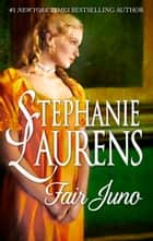 Fair Juno ebook by Stephanie Laurens